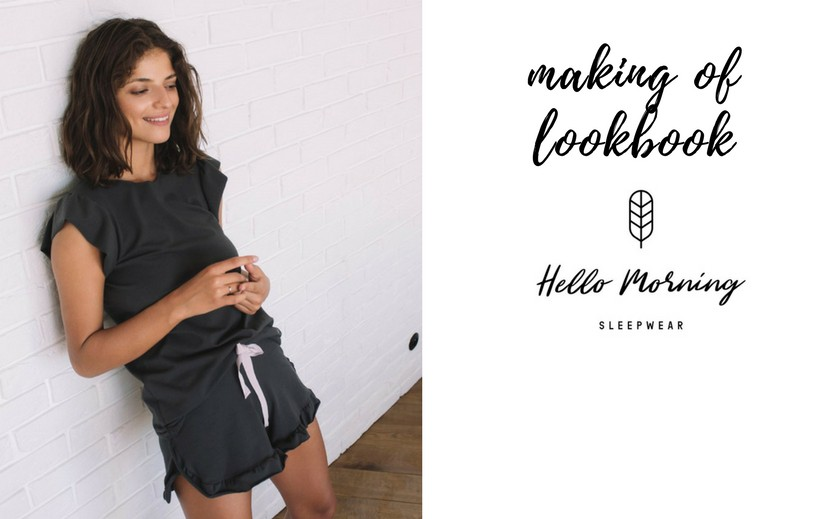 Kulisy sesji czyli Making Of lookbook Hello Morning Sleepwear